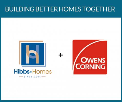 Hibbs Homes, Custom Home Builder and Owens Corning partnership