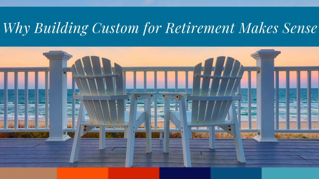 Build a Custom Home for Retirement